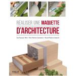 Livre Réaliser une maquette d'architecture