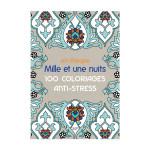 Livre Art-thérapie : mille et une nuits - 100 coloriages anti-stress