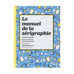 Livre Le manuel de la sérigraphie Matériel et techniques