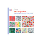 Livre Pâte polymère 200 effets et techniques